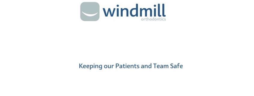 Windmill Orthodontics in York - Keeping our Patients & Team Safe